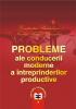 Probleme ale conducerii moderne a întreprinderilor productive