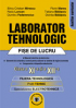 Laborator tehnologic: fișe de lucru, clasa a XI-a și a XII-a
