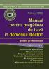 Manual pentru pregătirea de bază în domeniul electric. Școală profesională, anul I + 1/2 II