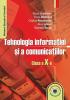 Tehnologia informației și a comunicațiilor. Manual clasa a X-a