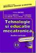 Tehnologie și educație mecatronică. Auxiliar curricular, liceu tehnologic