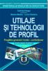 Utilaje și tehnologii de profil. Manual pentru școala de arte și meserii - anul II