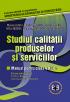 Studiul calității produselor și serviciilor. Manual pentru clasa a XII-a