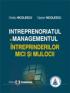 Intreprenoriatul și managementul întreprinderilor mici și mijlocii: concepte, abordări, studii de caz