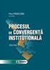 Procesul de convergență instituțională, volumul II