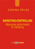 Marketing - controlling: măsurarea performanței în marketing