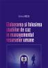 Elaborarea și folosirea studiilor de caz în managementul resurselor umane