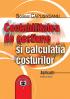 Contabilitatea de gestiune și calculația costurilor. Aplicații, ediția a doua