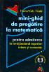 Mini-ghid de pregătire la matematică pentru admiterea în învățământul superior tehnic și economic