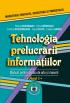 Tehnologia prelucrării informațiilor. Manual pentru școala de arte și meserii. Anul I