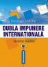 Dubla impunere internațională. Modalități de evitare