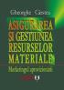 Asigurarea și gestiunea resurselor materiale. Marketingul aprovizionării