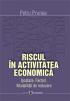 Riscul în activitatea economică. Ipostaze. Factori. Modalități de reducere