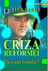 Criza reformei: Eu sunt român?