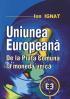 Uniunea Europeană: de la piața comună la moneda unică