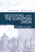 Negotiating with the European Union. Volume III - Preparing the external environment of negotiation