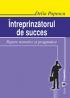 Întreprinzătorul de succes: repere teoretice și pragmatice