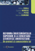 Reforma învățământului superior și a cercetării științifice  universitare: un proiect și consecințele lui