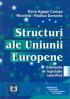 Structuri ale Uniunii Europene: elemente de legislație specifică