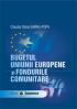 Bugetul Uniunii Europene și Fondurile Comunitare