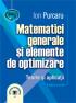 Matematici generale și elemente de optimizare: teorie și aplicații, ediția a treia